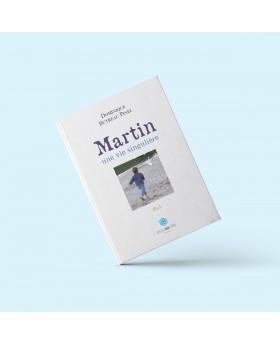 Martin, une vie singulière...