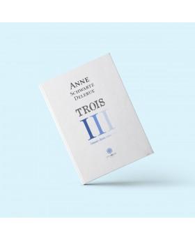 Trois d'Anne Schwartz...